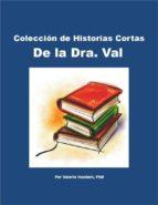 Colección De Historias Cortas De La Dra. Val (ebook)