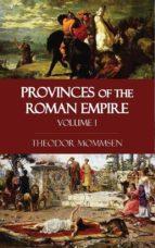 Provinces of the Roman Empire - Volume I (ebook)