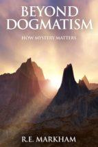 BEYOND DOGMATISM