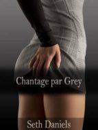 CHANTAGE PAR GREY
