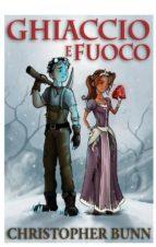 Ghiaccio E Fuoco (ebook)