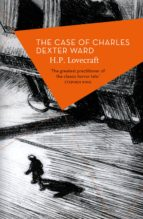 The Case Of Charles Dexter Ward (ebook)