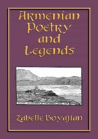 ARMENIAN POETRY and LEGENDS - 73 poems and stories from Armenia PLUS 12 classic Armenian legends (ebook)