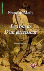 Le roman d'un guérisseur (ebook)