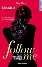 Follow me - tome 1 Seconde chance Episode 3 (ebook)