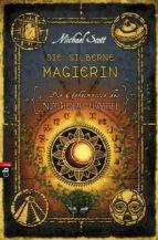 Die Geheimnisse des Nicholas Flamel - Die silberne Magierin (ebook)