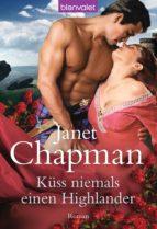 Küss niemals einen Highlander (ebook)