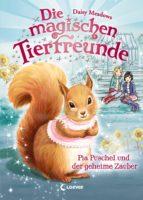 Die magischen Tierfreunde 5 - Pia Puschel und der geheime Zauber (ebook)