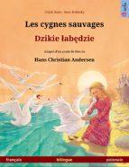 Les cygnes sauvages – Dzikie ?ab?dzie. Livre illustré bilingue d'après un conte de fées de Hans Christian Andersen (français – polonais) (ebook)