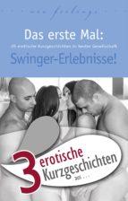 """3 erotische Kurzgeschichten aus: """"Das erste Mal: Swinger-Erlebnisse!"""" (ebook)"""