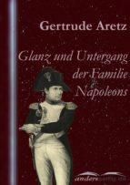 Glanz und Untergang der Familie Napoleons (ebook)