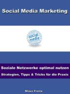 Social Media Marketing – Soziale Netzwerke optimal nutzen -Strategien, Tipps & Tricks für die Praxis (ebook)