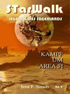 Kampf um AREA 51 (STarWalk Legende des Sagenlands 2) (ebook)