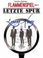 FLAMMENSPIEL - TEIL 4 - LETZTE SPUR LORENZ KEUTZ