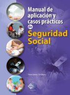 Manual de aplicación y casos prácticos de Seguridad Social 2018 (ebook)