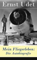 Mein Fliegerleben: Die Autobiografie - Vollständige Ausgabe (ebook)