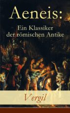 Aeneis: Ein Klassiker der römischen Antike (Vollständige deutche Ausgabe) (ebook)