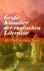 Große Klassiker der englischen Literatur: 40+ Titel in einem Band (ebook)
