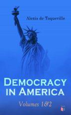 Democracy in America: Volumes 1&2 (ebook)