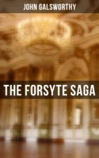 THE FORSYTE SAGA - Complete Series: The Man of Property, Indian Summer of a Forsyte, In Chancery, Awakening & To Let (ebook)