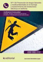 Prevención de riesgos laborales y medioambientales en el montaje y mantenimiento de instalaciones eléctricas en telefonía. ELES0209