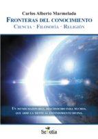 Fronteras del conocimiento. Ciencia. Filosofía. Religión (ebook)