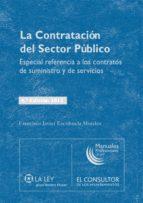 LA CONTRATACIÓN DEL SECTOR PÚBLICO (4.ª EDICIÓN)