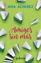 Amigos, sin más (Serie Amigos 4) (ebook)