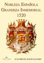 NOBLEZA ESPAÑOLA. GRANDEZA INMEMORIAL 1520.