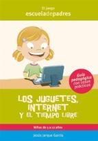 LOS JUGUETES, INTERNET Y EL TIEMPO LIBRE