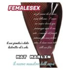 Femalesex, di Mat Marlin (ebook)