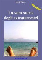 La vera storia degli extraterrestri (ebook)