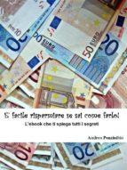 E' Facile Risparmiare Se Sai Come Farlo! (ebook)