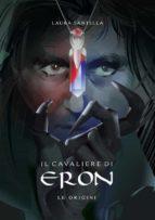 Il cavaliere di Eron - Le origini (ebook)