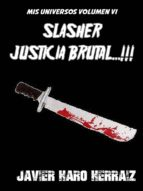 SLASHER: JUSTICIA BRUTAL...!!! (ebook)
