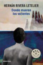 Donde mueren los valientes (ebook)
