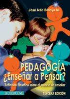 Pedagogía. ¿Enseñar a pensar? Reflexión filosófica sobre el proceso de enseñar (ebook)
