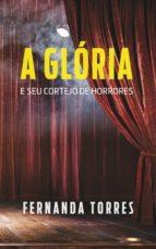 A glória e seu cortejo de horrores (ebook)