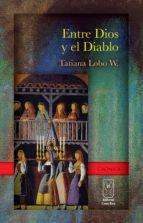 Entre Dios y el diablo (ebook)