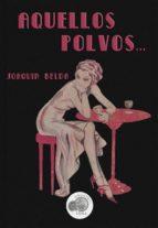 AQUELLOS POLVOS... - JOAQUÍN BELDA (ebook)