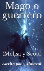 MAGO O GUERRERO (MELISA Y SCOTT)