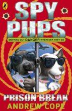 Spy Pups: Prison Break (ebook)