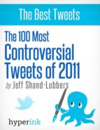 The 100 Most Controversial Tweets of 2011 (ebook)