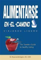 Alimentarse En El Camino: Viajando Ligero