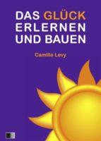 Das Glück Erlernen Und Bauen (ebook)
