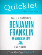 Quicklet on Walter Isaacson's Benjamin Franklin: An American Life (ebook)