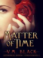 MATTER OF TIME: CORA?S BOND 4