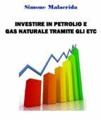 Investire in petrolio e gas naturale tramite gli ETC (ebook)