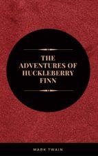 THE ADVENTURES OF HUCKLEBERRY FINN: BY MARK TWAIN :