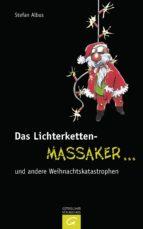 Das Lichterketten-Massaker ... und andere Weihnachtskatastrophen (ebook)